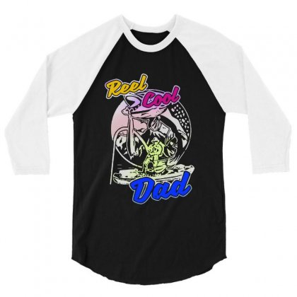 Dad Gift Funny   Reel Cool Dad 3/4 Sleeve Shirt Designed By Pinkanzee