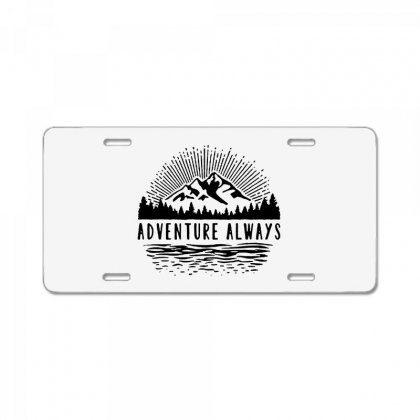 Adventure Always License Plate Designed By Pinkanzee