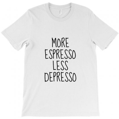 More Espresso Less Depresso Coffee Lover Funny T-shirt Designed By Teeshop