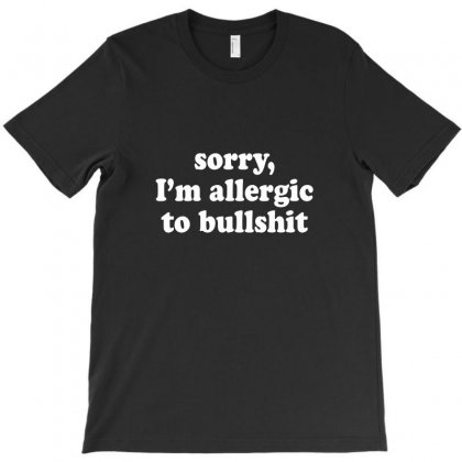 Sorry I'm Allergic To Bull Funny T-shirt Designed By Teeshop