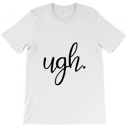 Ugh Funny T-shirt Designed By Teeshop