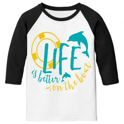Life Is Better On The Boat Youth 3/4 Sleeve Designed By Perfect Designers