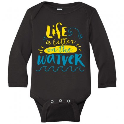 Life Is Better On The Watver Long Sleeve Baby Bodysuit Designed By Perfect Designers