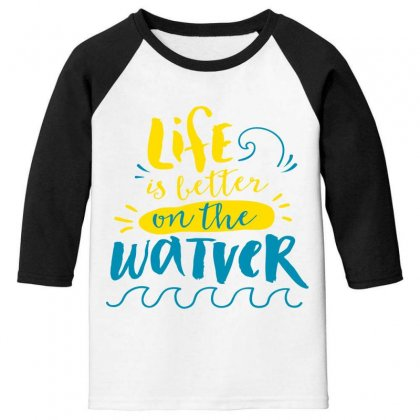 Life Is Better On The Watver Youth 3/4 Sleeve Designed By Perfect Designers