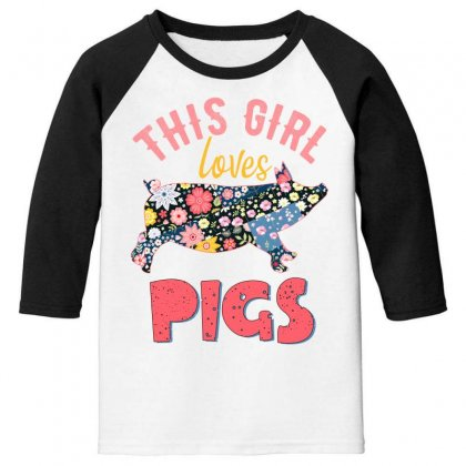 This Girl Loves Pigs Youth 3/4 Sleeve Designed By Sengul