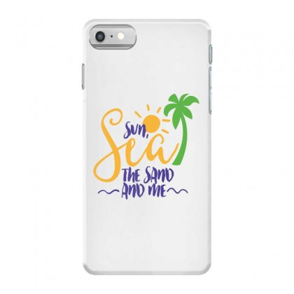 Sun Sea The Sand And Me Iphone 7 Case Designed By Perfect Designers