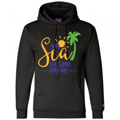Sun Sea The Sand And Me Champion Hoodie Designed By Perfect Designers