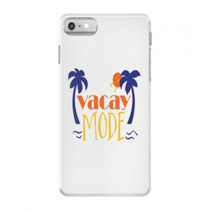 Vacay Mode Iphone 7 Case Designed By Perfect Designers