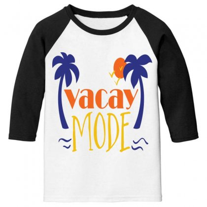 Vacay Mode Youth 3/4 Sleeve Designed By Perfect Designers