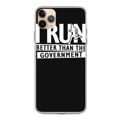 I Run Better Than The Government Iphone 11 Pro Max Case Designed By Satrio Art