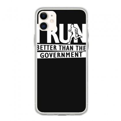 I Run Better Than The Government Iphone 11 Case Designed By Satrio Art