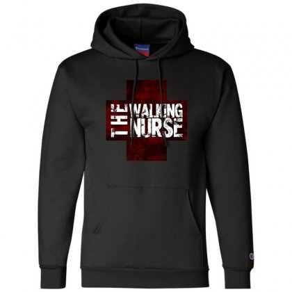 The Walking Nurse, Funny T Shirt Zombie Style Halloween Gift Champion Hoodie Designed By Platinumshop
