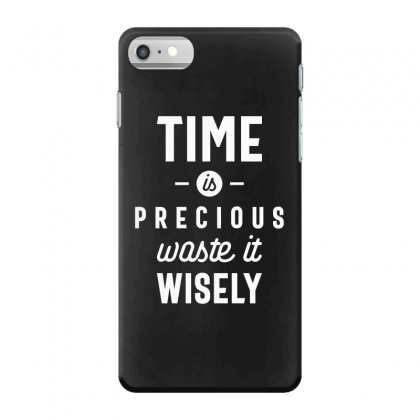 Time Is Precious Waste It Wisely Funny T-shirt Iphone 7 Case Designed By Cidolopez