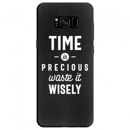 Time Is Precious Waste It Wisely Funny T-shirt Samsung Galaxy S8 Case Designed By Cidolopez