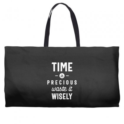 Time Is Precious Waste It Wisely Funny T-shirt Weekender Totes Designed By Cidolopez