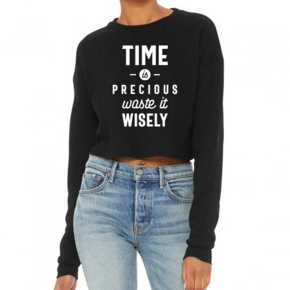 Time Is Precious Waste It Wisely Funny T-shirt Cropped Sweater Designed By Cidolopez