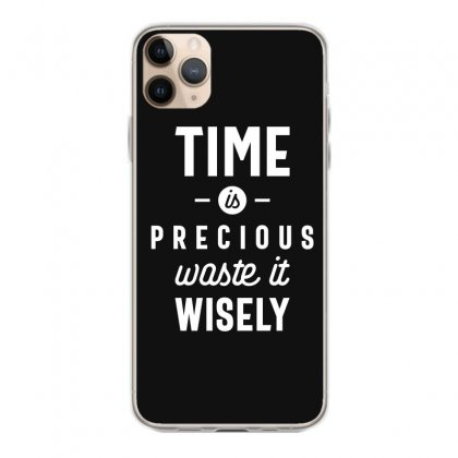 Time Is Precious Waste It Wisely Funny T-shirt Iphone 11 Pro Max Case Designed By Cidolopez