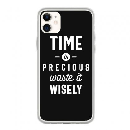 Time Is Precious Waste It Wisely Funny T-shirt Iphone 11 Case Designed By Cidolopez
