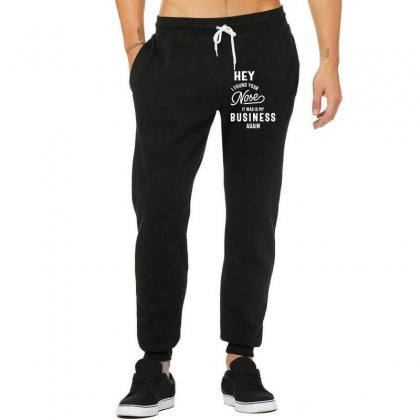 Hey I Found Your Nose It Was In My Business Again Sarcastic Shirt Unisex Jogger Designed By Cidolopez