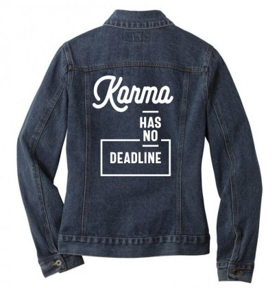 Karma Has No Deadline - Funny Gift Ladies Denim Jacket Designed By Cidolopez