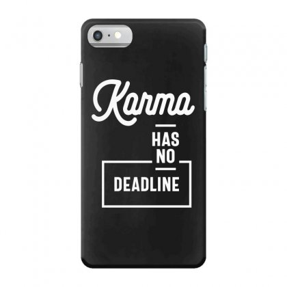 Karma Has No Deadline - Funny Gift Iphone 7 Case Designed By Cidolopez