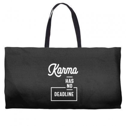 Karma Has No Deadline - Funny Gift Weekender Totes Designed By Cidolopez