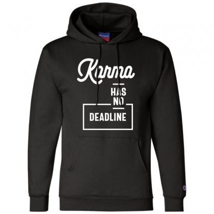 Karma Has No Deadline - Funny Gift Champion Hoodie Designed By Cidolopez
