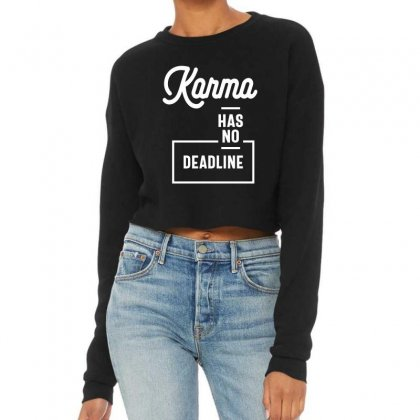 Karma Has No Deadline - Funny Gift Cropped Sweater Designed By Cidolopez
