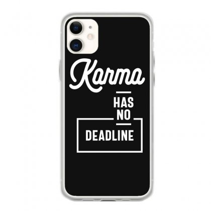 Karma Has No Deadline - Funny Gift Iphone 11 Case Designed By Cidolopez
