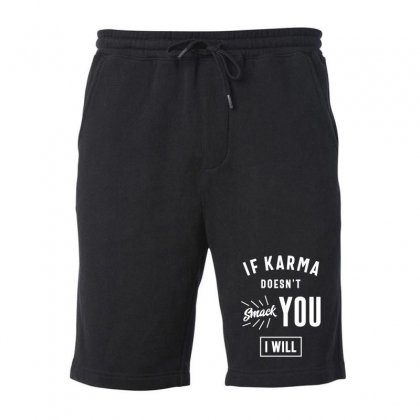 If Karma Doesn't Smack You I Will Fleece Short Designed By Cidolopez