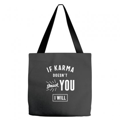 If Karma Doesn't Smack You I Will Tote Bags Designed By Cidolopez