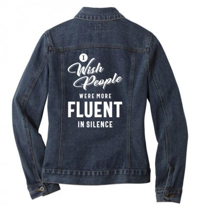 I Wish More People Were Fluent In Silence Funny Gifts Ladies Denim Jacket Designed By Cidolopez