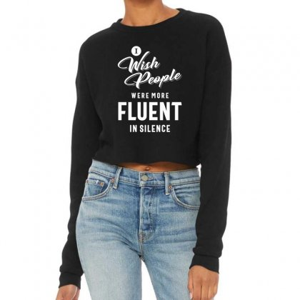 I Wish More People Were Fluent In Silence Funny Gifts Cropped Sweater Designed By Cidolopez