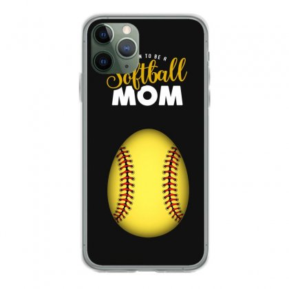 Soon To Be A Softball Mom Egg Iphone 11 Pro Case Designed By Honeysuckle