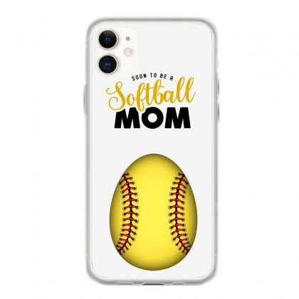 Soon To Be A Softball Mom Iphone 11 Case Designed By Honeysuckle