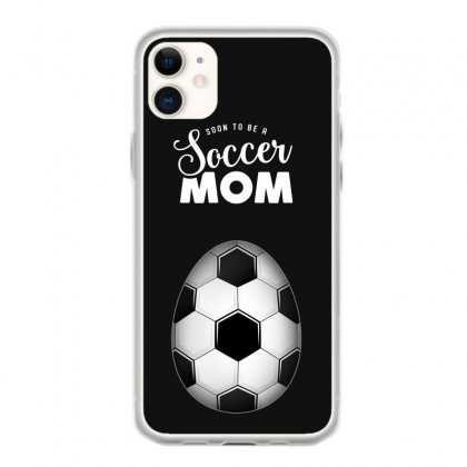 Soon To Be A Soccer Mom Iphone 11 Case Designed By Honeysuckle