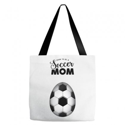 Soon To Be A Soccer Mom Tote Bags Designed By Honeysuckle