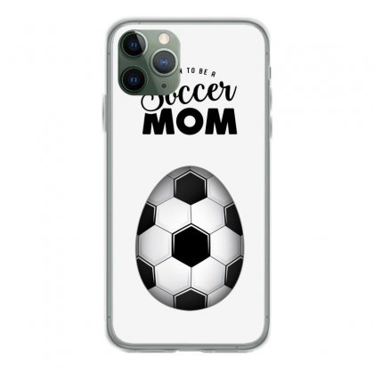 Soon To Be A Soccer Mom Iphone 11 Pro Case Designed By Honeysuckle