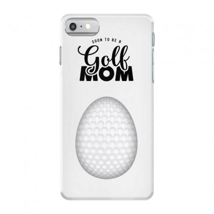 Soon To Be A Golf Mom Iphone 7 Case Designed By Honeysuckle