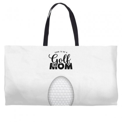 Soon To Be A Golf Mom Weekender Totes Designed By Honeysuckle