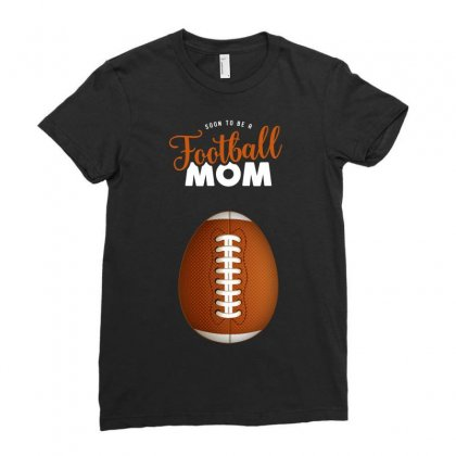 Soon To Be A Football Mom Ladies Fitted T-shirt Designed By Honeysuckle