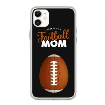Soon To Be A Football Mom Iphone 11 Case Designed By Honeysuckle