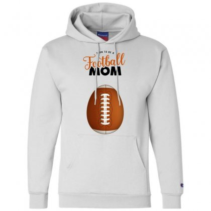 Soon To Be A Football Mom Champion Hoodie Designed By Honeysuckle