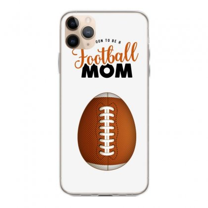 Soon To Be A Football Mom Iphone 11 Pro Max Case Designed By Honeysuckle