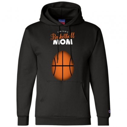 Soon To Be A Basketball Mom Champion Hoodie Designed By Honeysuckle