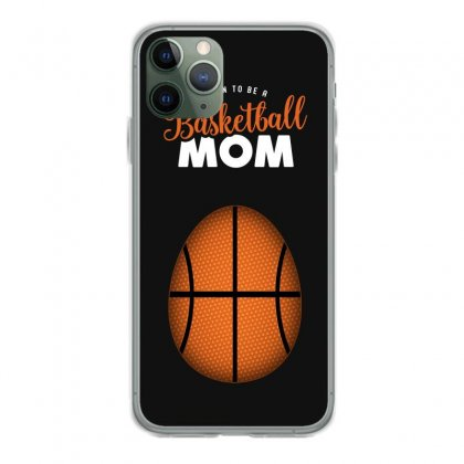 Soon To Be A Basketball Mom Iphone 11 Pro Case Designed By Honeysuckle