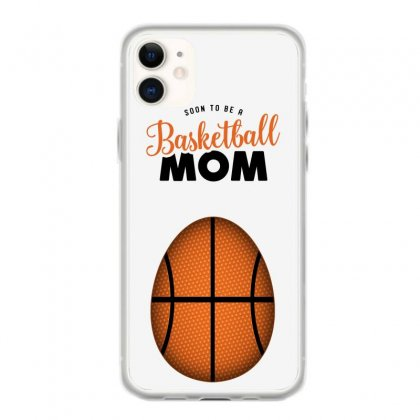 Soon To Be A Basketball Mom Iphone 11 Case Designed By Honeysuckle