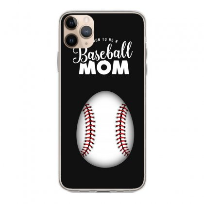 Soon To Be A Baseball Mom Iphone 11 Pro Max Case Designed By Honeysuckle