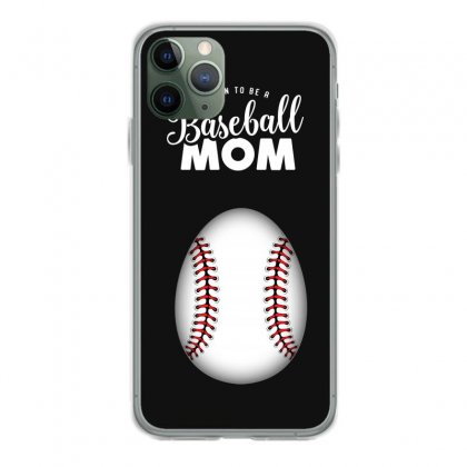 Soon To Be A Baseball Mom Iphone 11 Pro Case Designed By Honeysuckle