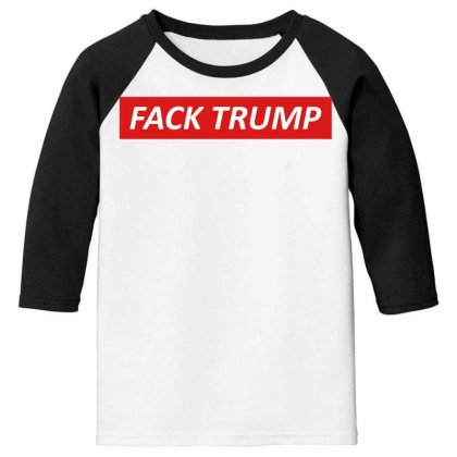 Fack Trump Youth 3/4 Sleeve Designed By Butterfly99